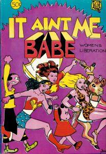 """It Ain't Me Babe Comix."" Trina Robbins, editor. Berkeley: Last Gasp Ecofunnies, July 1970."