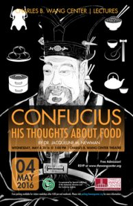 """Confucius: His Thoughts About Food"" on May 4, 2016"