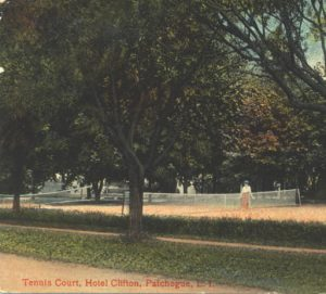 Tennis Court, Hotel Clifton, Patchogue, L. I.., 1909.