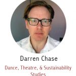 Darren Chase, liaison to the Department of Theatre Arts; the Center for Dance, Movement & Somatic Learning; and the Sustainability Studies Programs