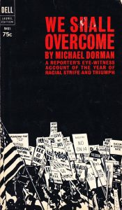 """We Shall Overcome."" [New York], [Delacorte Press]; distributed by the Dial Press [1964]."