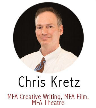 Chris Kretz, Subject Specialist for MFA in Writing, MFA Film, MFA Theatre