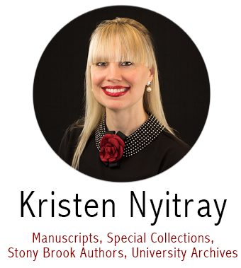 Kristen Nyitray, Subject Specialist for University Archives, Special Collections, Manuscripts, Stony Brook Authors