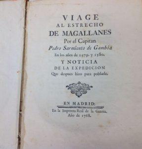 Sarmiento de Gamboa, Pedro. Viaje al estreco de Magallanes. Madrid: Impr. Real de la Gazeta, 1768.