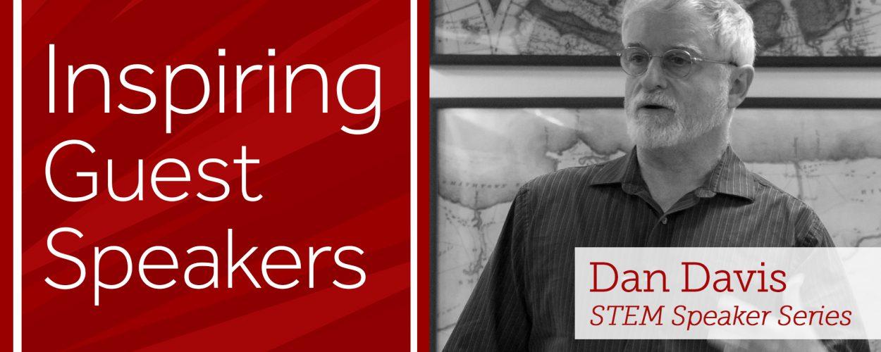Inspiring Guest Speakers like Dan Davis