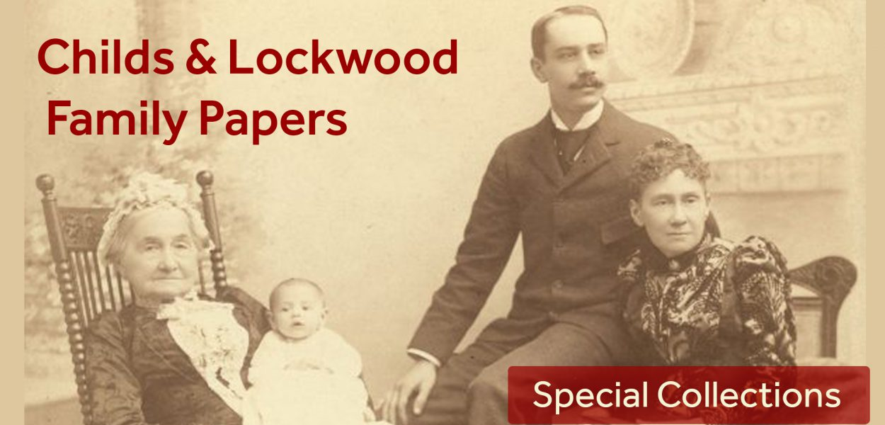 Special Collections acquires Childs and Lockwood Family papers