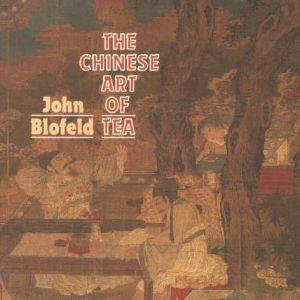 Cover, The Chinese Art of Tea by John Blofeld. Boston: Shambhala, 1985.
