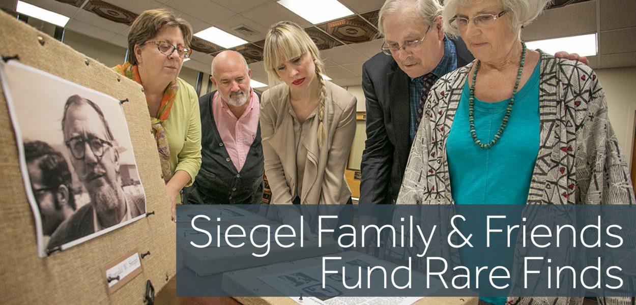 Siegel Family & Friends fund rare finds