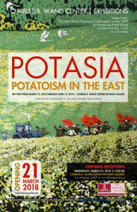 "Exhibition, ""Potasia: Potatoism in the East."" Charles B. Wang Center, Stony Brook University, 2018."