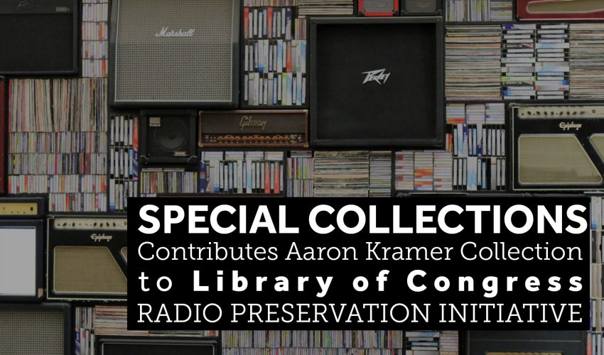 Special Collections contributes Aaron Kramer Collection to LOC