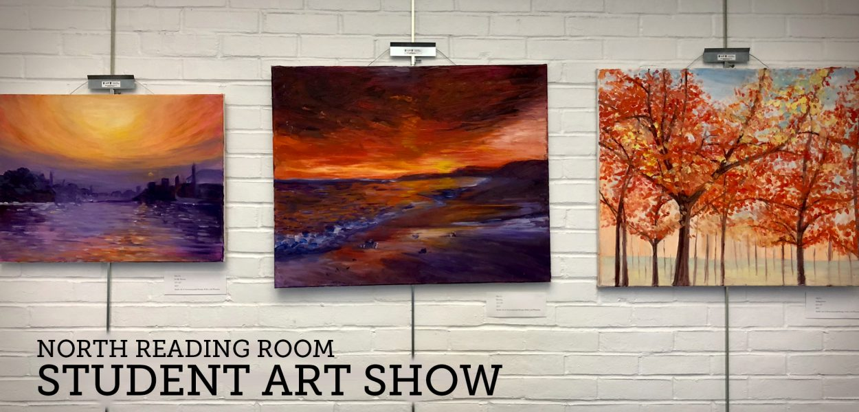 North Reading Room Student Art Show