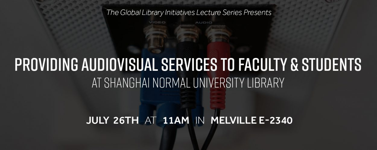 Providing audiovisual services to faculty and students at shanghai normal university -- lecture series
