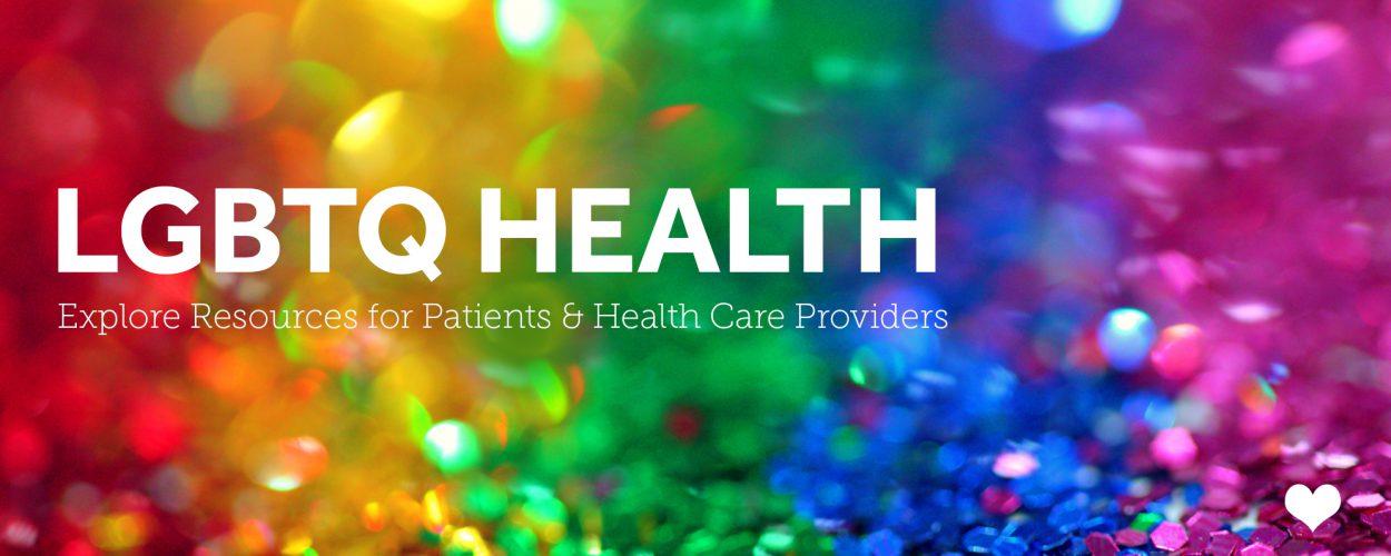 LGBTQ Health Resources