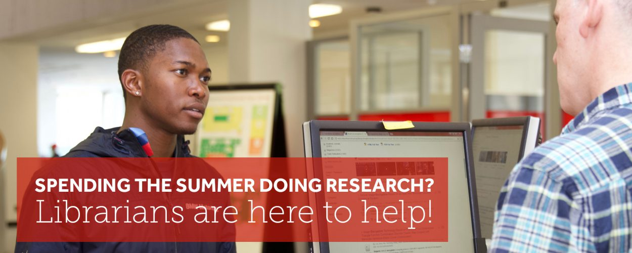 Summer research project? Ask a librarian!