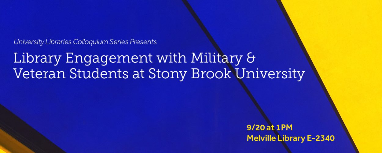 Library engagement with military and veteran students at Stony Brook University