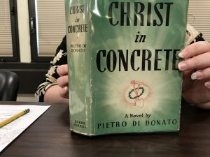 Professor Brioni's EGL 333/HUI 333 class visit. February 28, 2019. Christ in Concrete: A Novel. Indianapolis, Bobbs-Merrill [c1939].