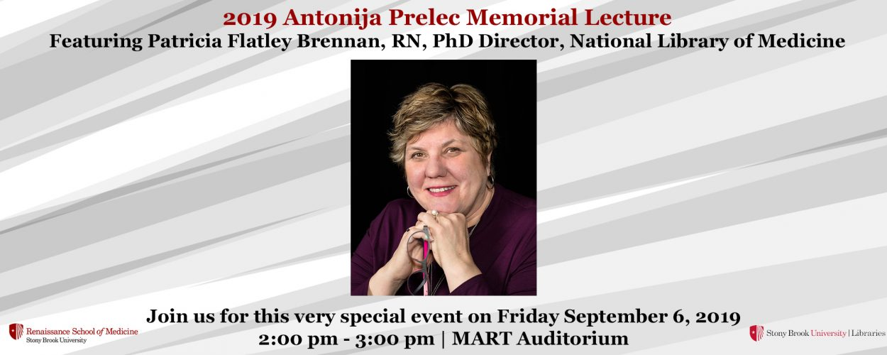 Banner promoting Antonija Prelec Memorial Lecture featuring Patricia Flatley Brennan, Director of the National Library of Medicine, Friday September 6, 2019, 2:00pm-3:00pm at the MART Auditorium