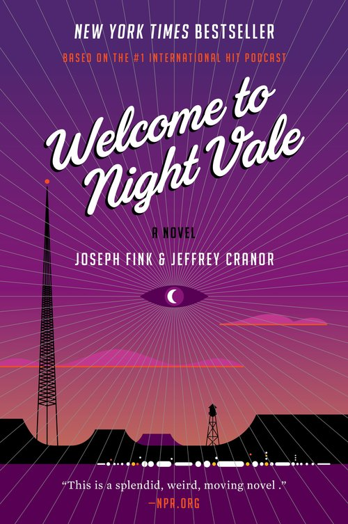 Welcome to Night Vale by Jeffrey Cranor and Joseph Fink