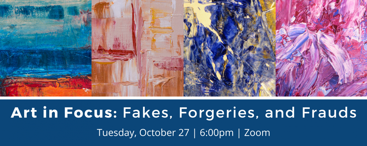 Art in Focus: Fakes, Forgeries, and Frauds