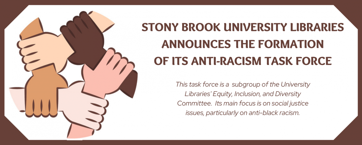 Stony Brook University Libraries announces the formation of its Anti-Racism Task Force