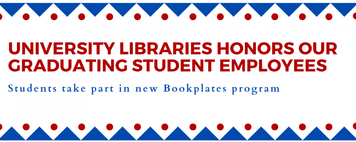University Libraries honors our graduating student employees