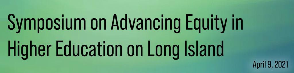 Symposium on Advancing Equity in Higher Education on Long Island