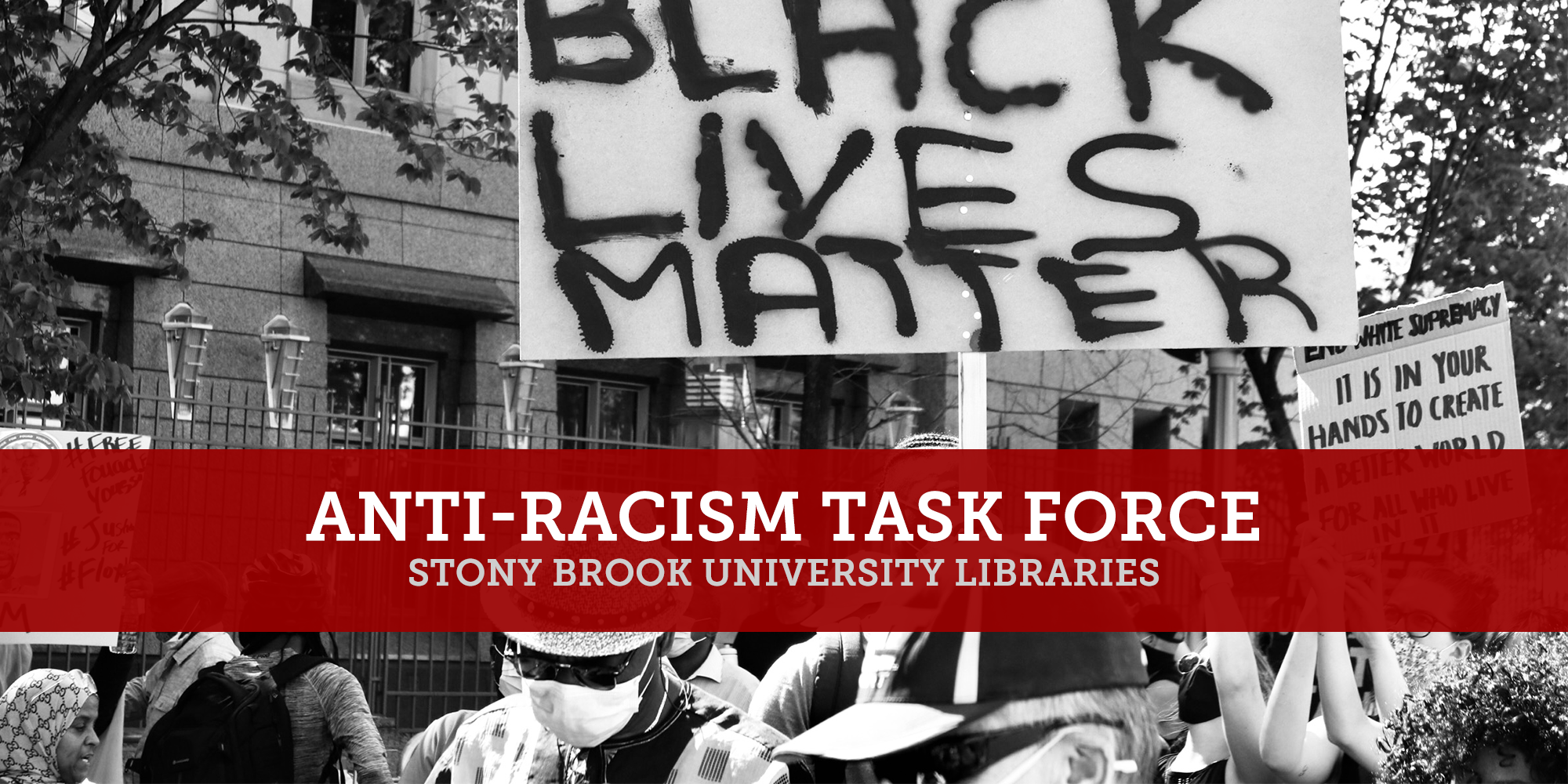 Text reading: Anti-Racism Task Force, Stony Brook University Libraries, overlaid on photo of protestors holding Black Lives Matter signs