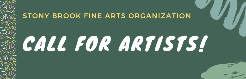 Graphic reading: Stony Brook Fine Arts Organization Call for Artists